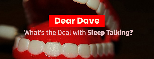 Dear-Dave-What's-the-Deal-with-Sleep-Talking